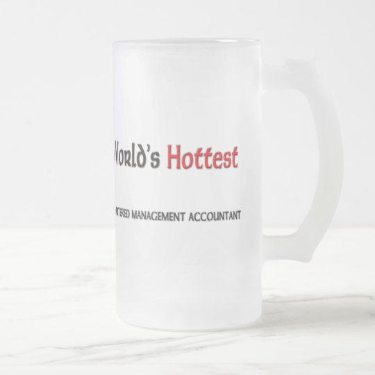 Worlds Hottest Chartered Management Accountant Frosted Glass Beer Mug