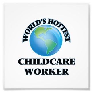 World's Hottest Childcare Worker Photo Print