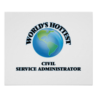 World's Hottest Civil Service Administrator Poster
