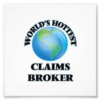 World's Hottest Claims Broker Photo Print