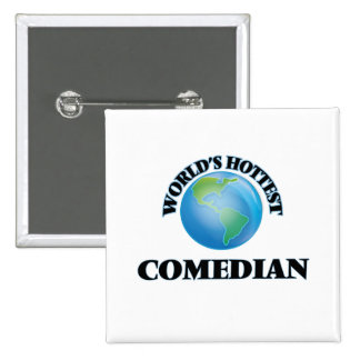 World's Hottest Comedian Pinback Button