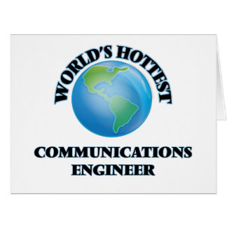 World's Hottest Communications Engineer Greeting Card