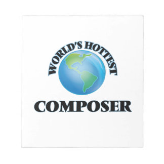 World's Hottest Composer Memo Note Pad