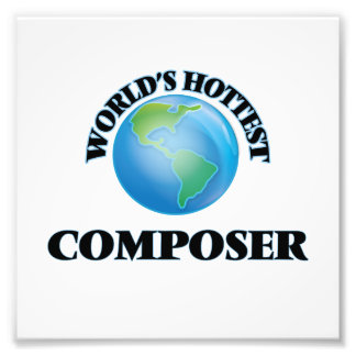 World's Hottest Composer Photo Print