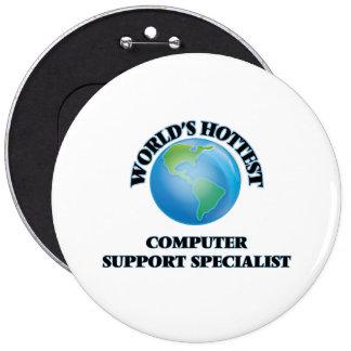 World's Hottest Computer Support Specialist Pinback Button