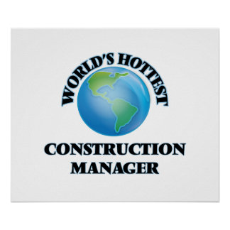 World's Hottest Construction Manager Poster