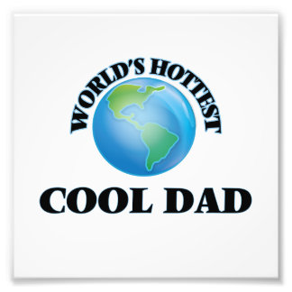 World's Hottest Cool Dad Photo Print