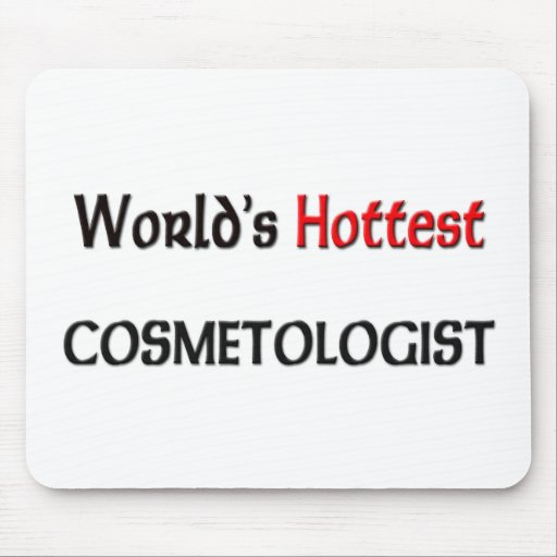 Worlds Hottest Cosmetologist Mouse Pad