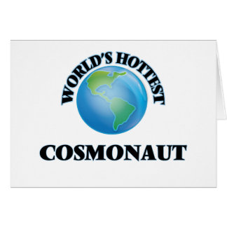 World's Hottest Cosmonaut Greeting Card