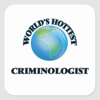 World's Hottest Criminologist Square Sticker