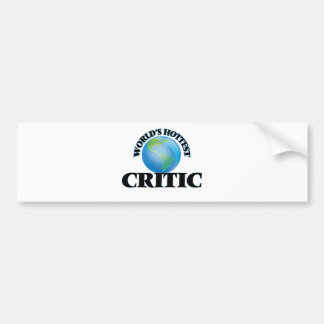 World's Hottest Critic Bumper Sticker