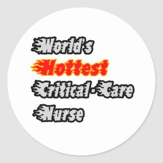 World's Hottest Critical-Care Nurse Classic Round Sticker
