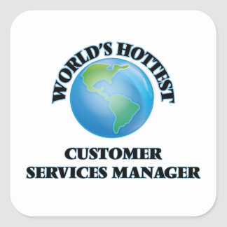 World's Hottest Customer Services Manager Square Stickers