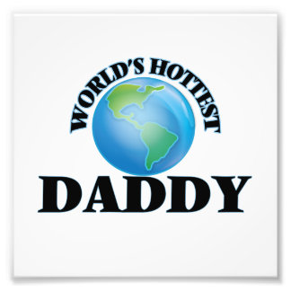 World's Hottest Daddy Photo Print