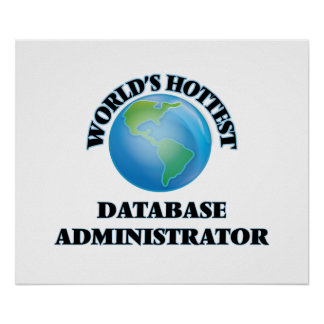 World's Hottest Database Administrator Posters