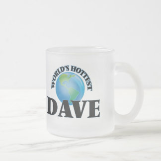 World's Hottest Dave 10 Oz Frosted Glass Coffee Mug