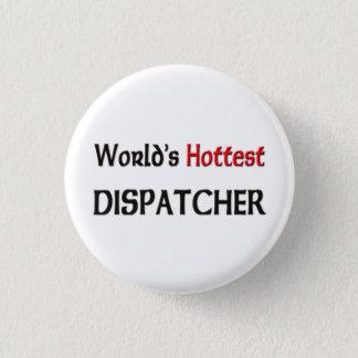 Worlds Hottest Dispatcher Button
