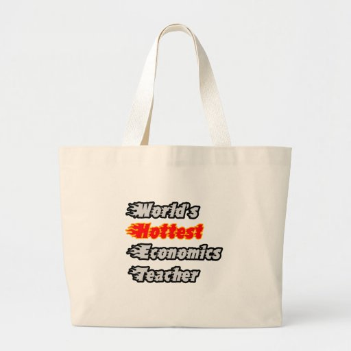 World's Hottest Economics Teacher Canvas Bag