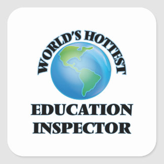 World's Hottest Education Inspector Square Sticker