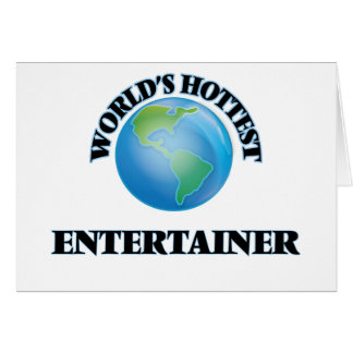 World's Hottest Entertainer Greeting Cards