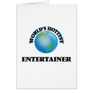 World's Hottest Entertainer Greeting Card