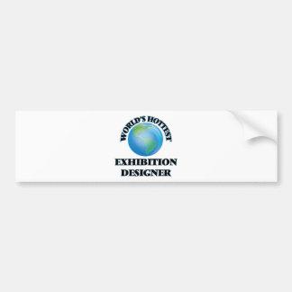 World's Hottest Exhibition Designer Car Bumper Sticker