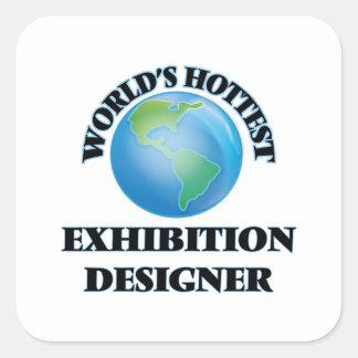 World's Hottest Exhibition Designer Square Sticker