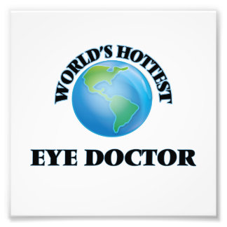 World's Hottest Eye Doctor Photographic Print