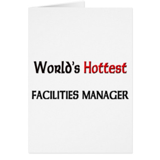 Worlds Hottest Facilities Manager Greeting Cards