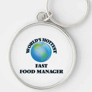 World's Hottest Fast Food Manager Key Chain