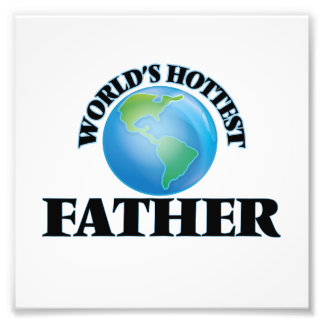 World's Hottest Father Photo Print