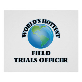 World's Hottest Field Trials Officer Posters