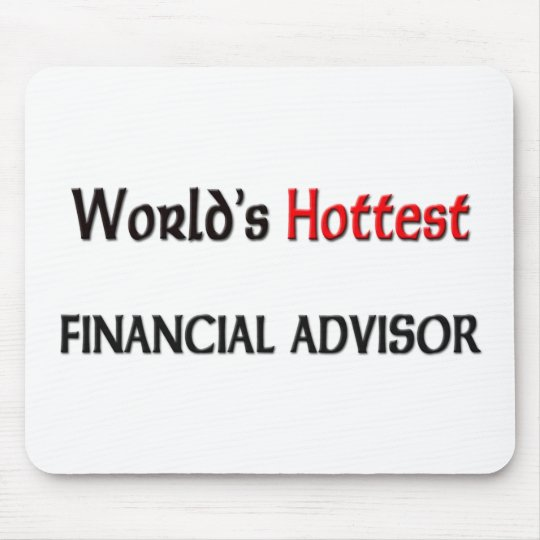 Worlds Hottest Financial Advisor Mouse Pad