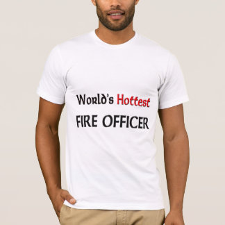 Worlds Hottest Fire Officer T-Shirt
