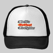 World's Hottest Firefighter Trucker Hat