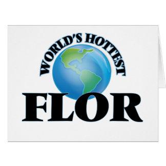 World's Hottest Flor Greeting Cards