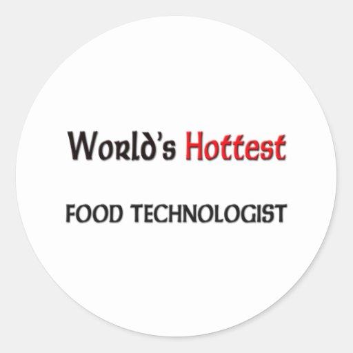 Worlds Hottest Food Technologist Round Sticker