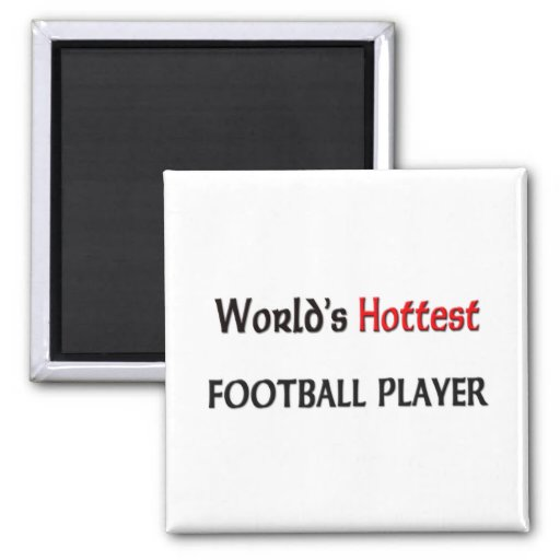 Worlds Hottest Football Player Magnet