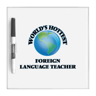 World's Hottest Foreign Language Teacher Dry Erase Board