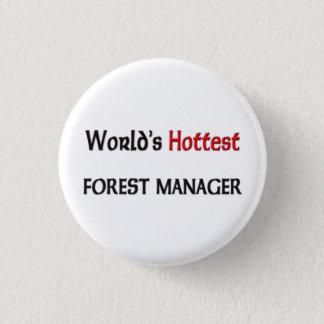 Worlds Hottest Forest Manager Pinback Button