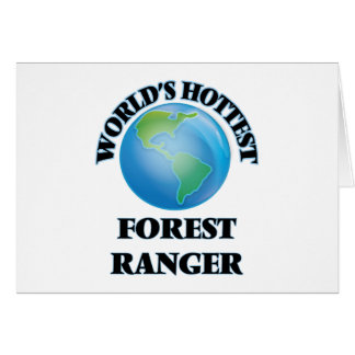World's Hottest Forest Ranger Greeting Cards