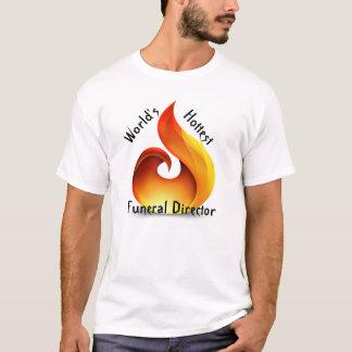 World's Hottest Funeral Director T-Shirt