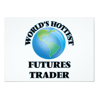 World's Hottest Futures Trader Personalized Invite
