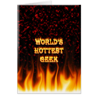 World's hottest Geek fire and flames red marble Greeting Card