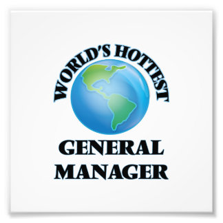 World's Hottest General Manager Photo Art