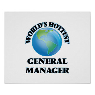 World's Hottest General Manager Posters