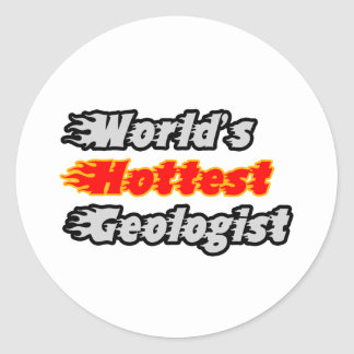 World's Hottest Geologist Classic Round Sticker