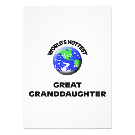 World's Hottest Great Granddaughter Announcements
