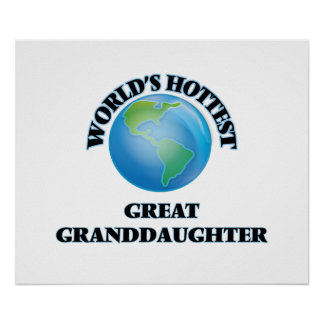 World's Hottest Great Granddaughter Posters