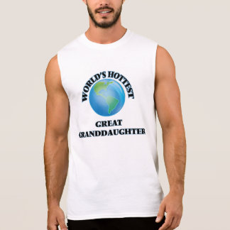 World's Hottest Great Granddaughter Sleeveless T-shirts